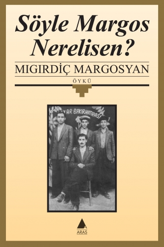 Söyle Margos Nerelisen?